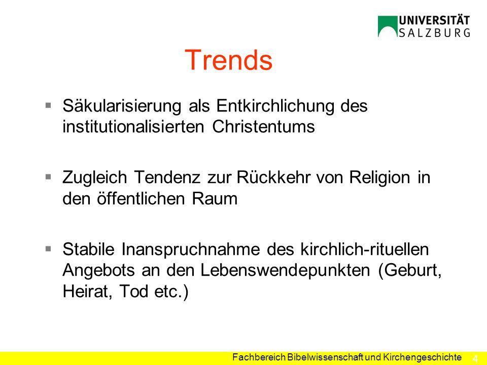4 Fachbereich Bibelwissenschaft und Kirchengeschichte Trends Säkularisierung als Entkirchlichung des institutionalisierten Christentums Zugleich Tende