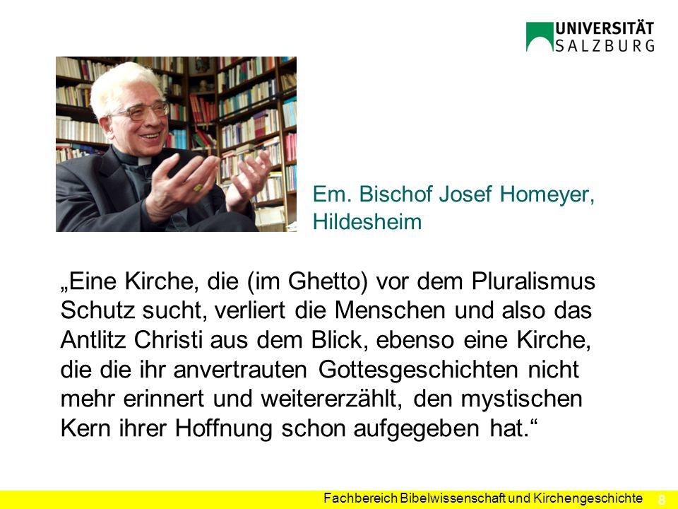 8 Fachbereich Bibelwissenschaft und Kirchengeschichte Em. Bischof Josef Homeyer, Hildesheim Eine Kirche, die (im Ghetto) vor dem Pluralismus Schutz su
