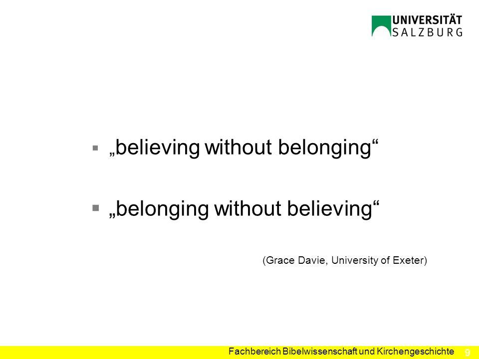 9 Fachbereich Bibelwissenschaft und Kirchengeschichte believing without belonging belonging without believing (Grace Davie, University of Exeter)