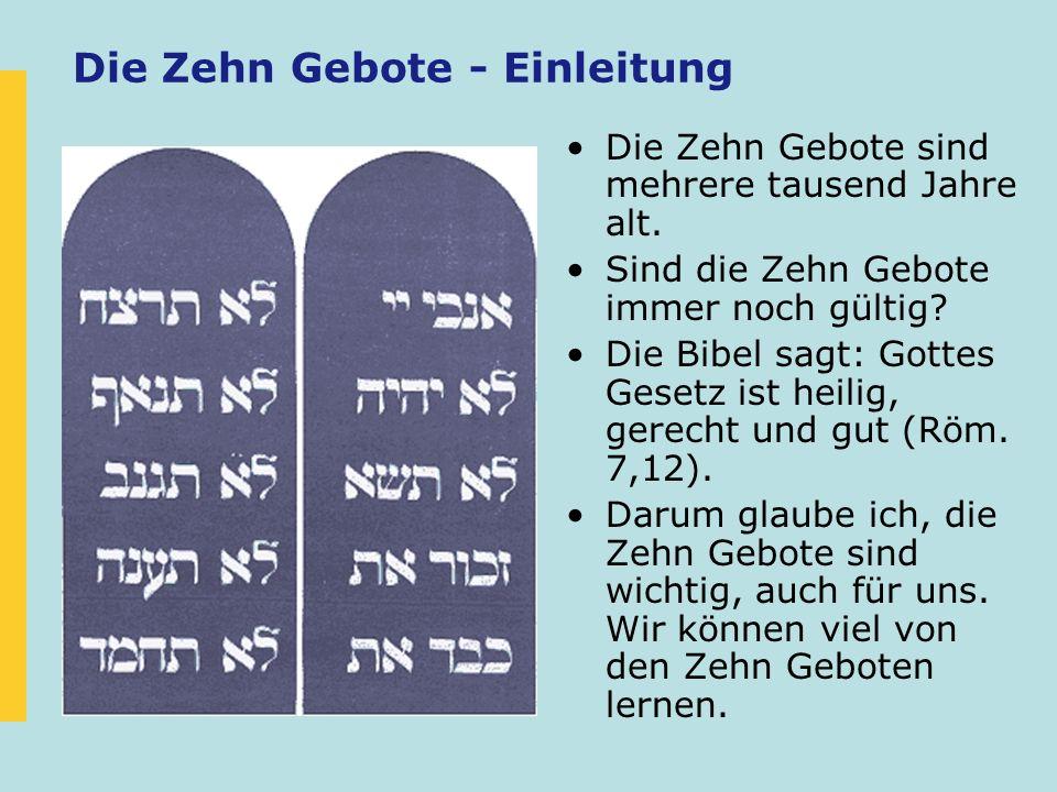 Die Zehn Gebote - Einleitung Die Zehn Gebote sind mehrere tausend Jahre alt. Sind die Zehn Gebote immer noch gültig? Die Bibel sagt: Gottes Gesetz ist