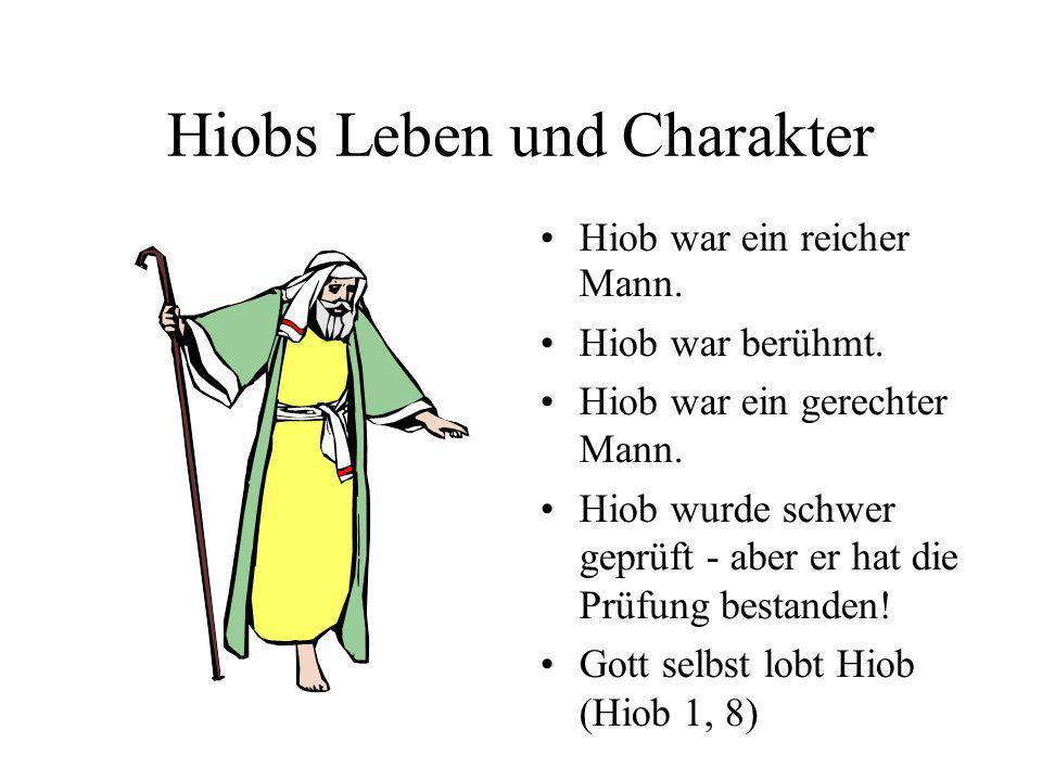 Hiob bleibt Gott treu Die Frau von Hiob hat sich von Hiob abgewendet.