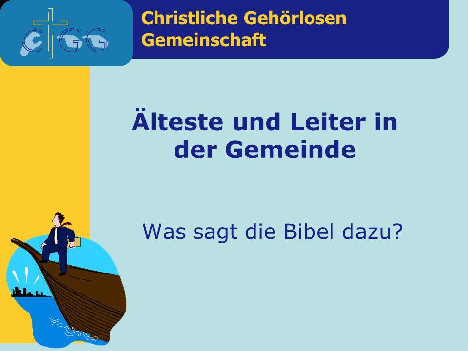 Christliche Gehörlosen Gemeinschaft Älteste und Leiter in der Gemeinde Was sagt die Bibel dazu?