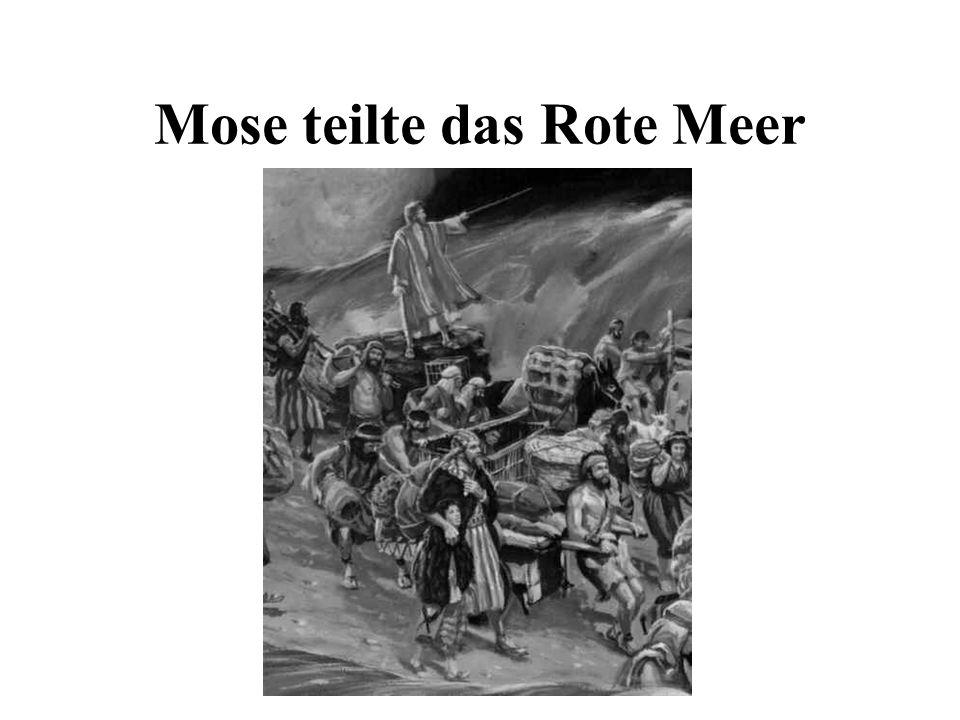 Mose teilte das Rote Meer
