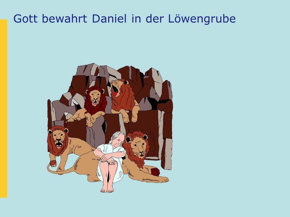 Gott bewahrt Daniel in der Löwengrube