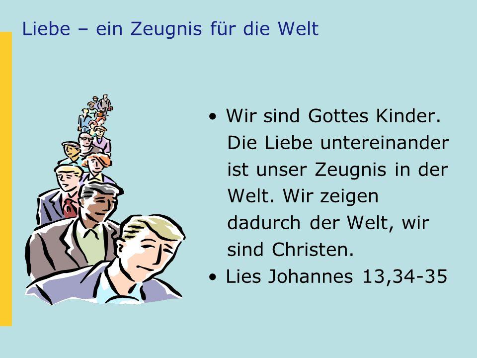 1.Liebe - ein Zeugnis für die Welt (1.