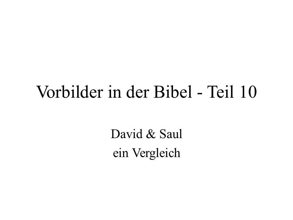 Vorbilder in der Bibel - Teil 10 David & Saul ein Vergleich