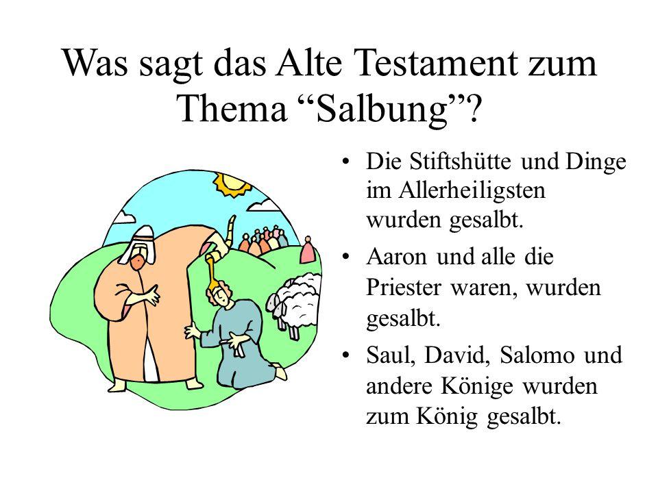 Was sagt das Alte Testament zum Thema Salbung.