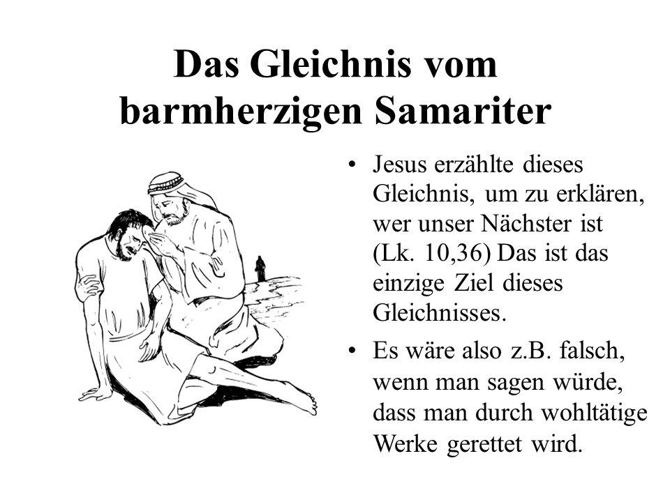 Das Gleichnis vom barmherzigen Samariter Jesus erzählte dieses Gleichnis, um zu erklären, wer unser Nächster ist (Lk. 10,36) Das ist das einzige Ziel