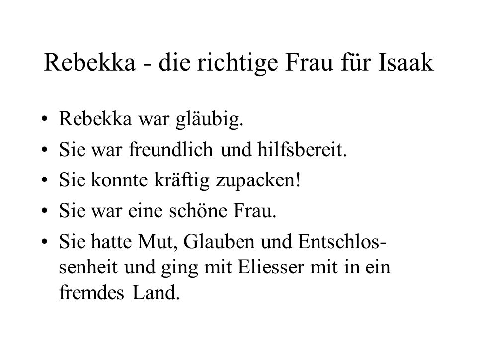 Rebekka - die richtige Frau für Isaak Rebekka war gläubig.