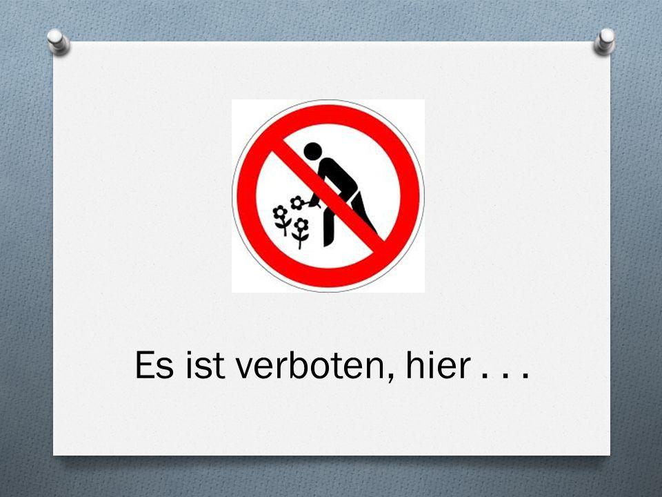 Es ist verboten, hier...