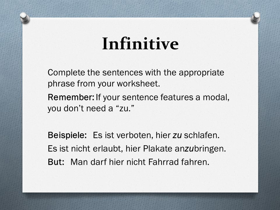 Infinitive Complete the sentences with the appropriate phrase from your worksheet.
