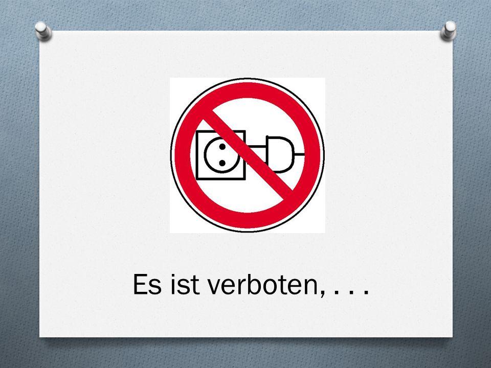 Es ist verboten,...