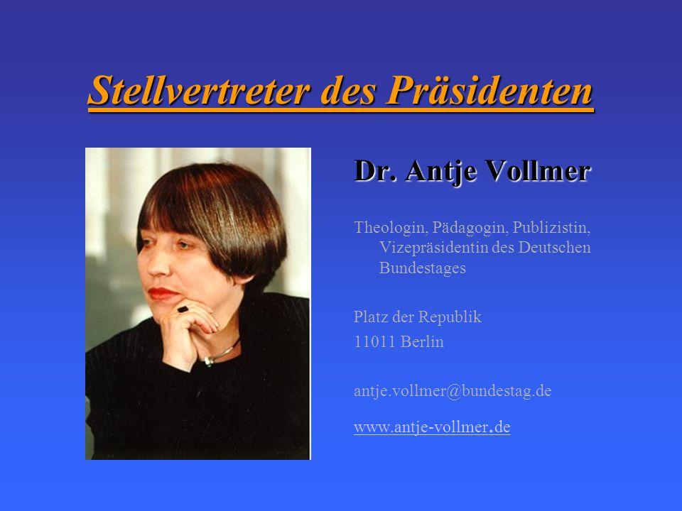 Stellvertreter des Präsidenten Dr. Norbert Lammert Diplomsozialwissenschaftler, Vizepräsident des Deutschen Bundestages Platz der Republik 11011 Berli