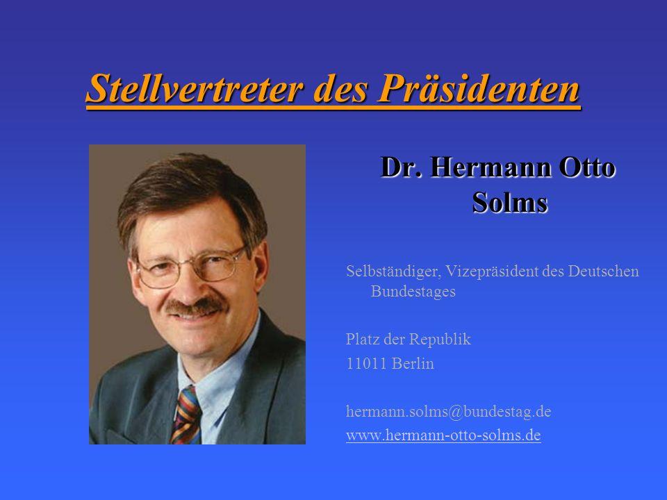 Stellvertreter des Präsidenten Dr. Antje Vollmer Theologin, Pädagogin, Publizistin, Vizepräsidentin des Deutschen Bundestages Platz der Republik 11011