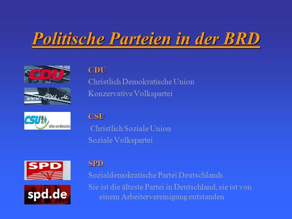 Politik Die BRD (Bundesrepublik Deutschland) ist ein föderativer Staat, der aus sechzehn Bundesländern besteht. Diese Bundesländer haben ihre eigene R