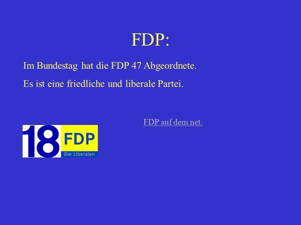 Die Grünen Im Bundestag hat die SPD 55 Abgeordnete. DIE GRÜNEN sind die Partei der ökologischen Modernisierung, der sozialen und wirtschaftlichen Erne