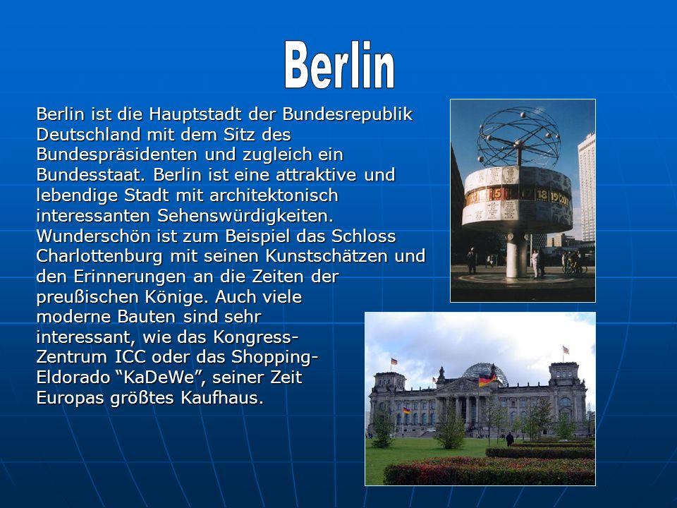 Berlin ist die Hauptstadt der Bundesrepublik Deutschland mit dem Sitz des Bundespräsidenten und zugleich ein Bundesstaat. Berlin ist eine attraktive u