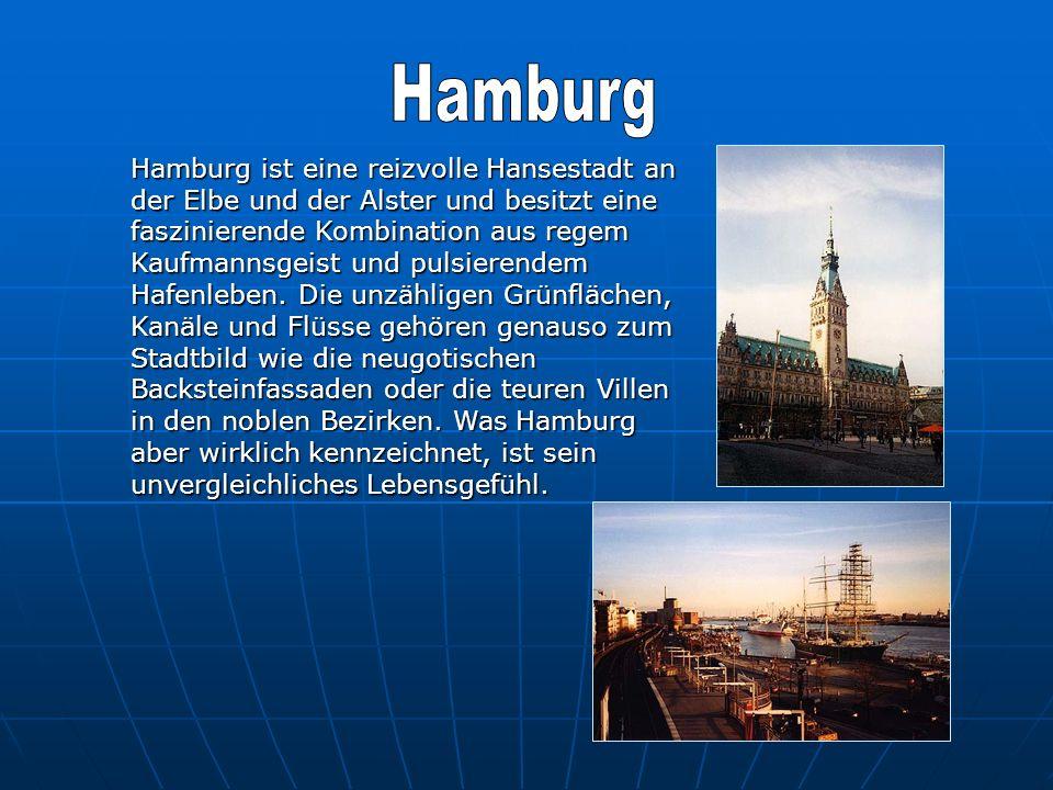 Hamburg ist eine reizvolle Hansestadt an der Elbe und der Alster und besitzt eine faszinierende Kombination aus regem Kaufmannsgeist und pulsierendem