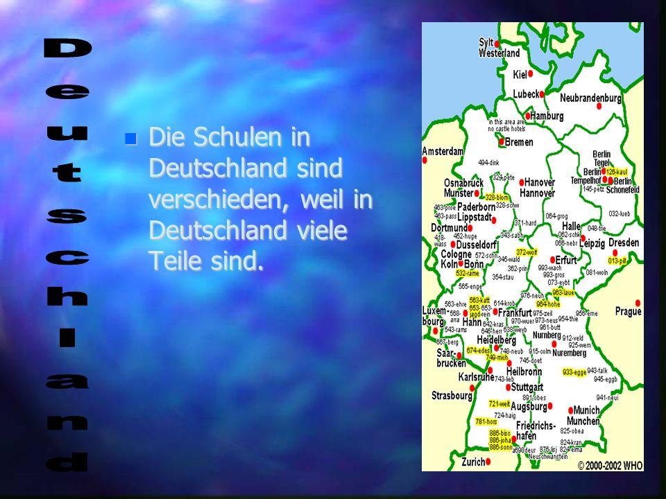 Deu n Die Schulen in Deutschland sind verschieden, weil in Deutschland viele Teile sind.