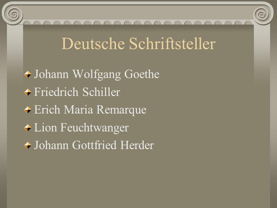 Deutsche Schriftsteller Johann Wolfgang Goethe Friedrich Schiller Erich Maria Remarque Lion Feuchtwanger Johann Gottfried Herder
