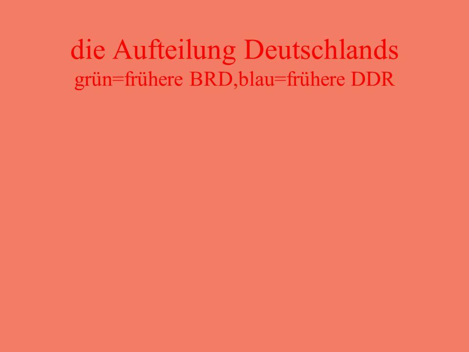 die Aufteilung Deutschlands grün=frühere BRD,blau=frühere DDR