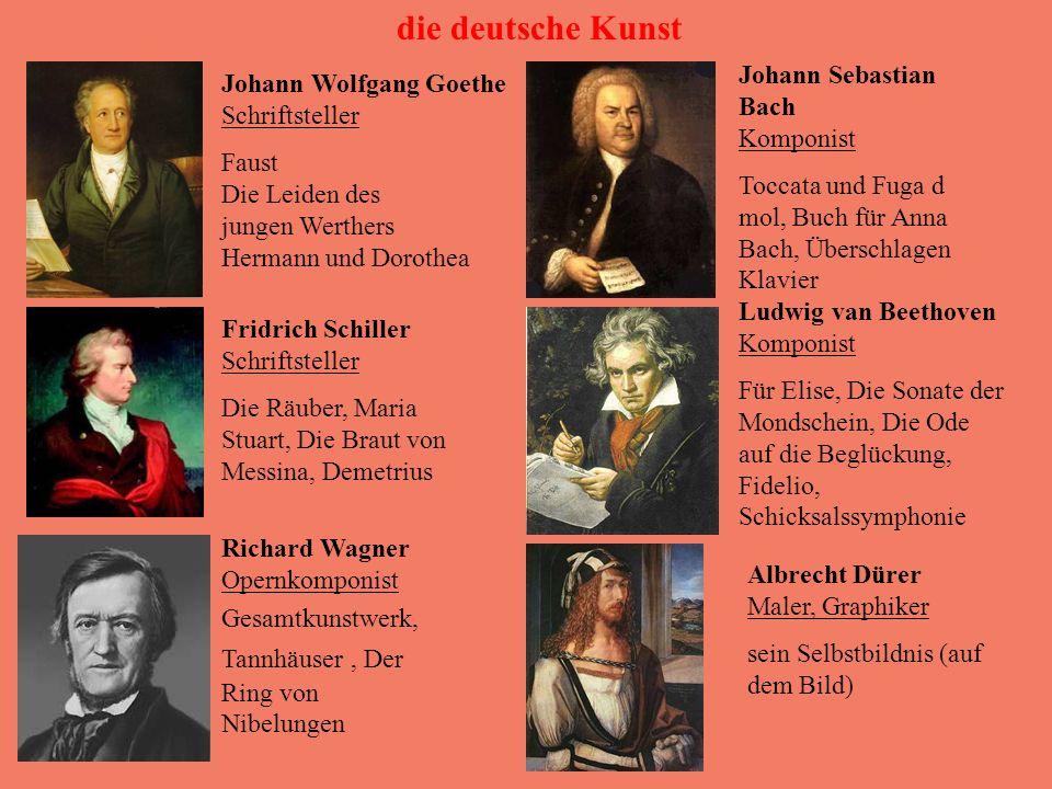 die deutsche Kunst Johann Wolfgang Goethe Schriftsteller Faust Die Leiden des jungen Werthers Hermann und Dorothea Johann Sebastian Bach Komponist Toc