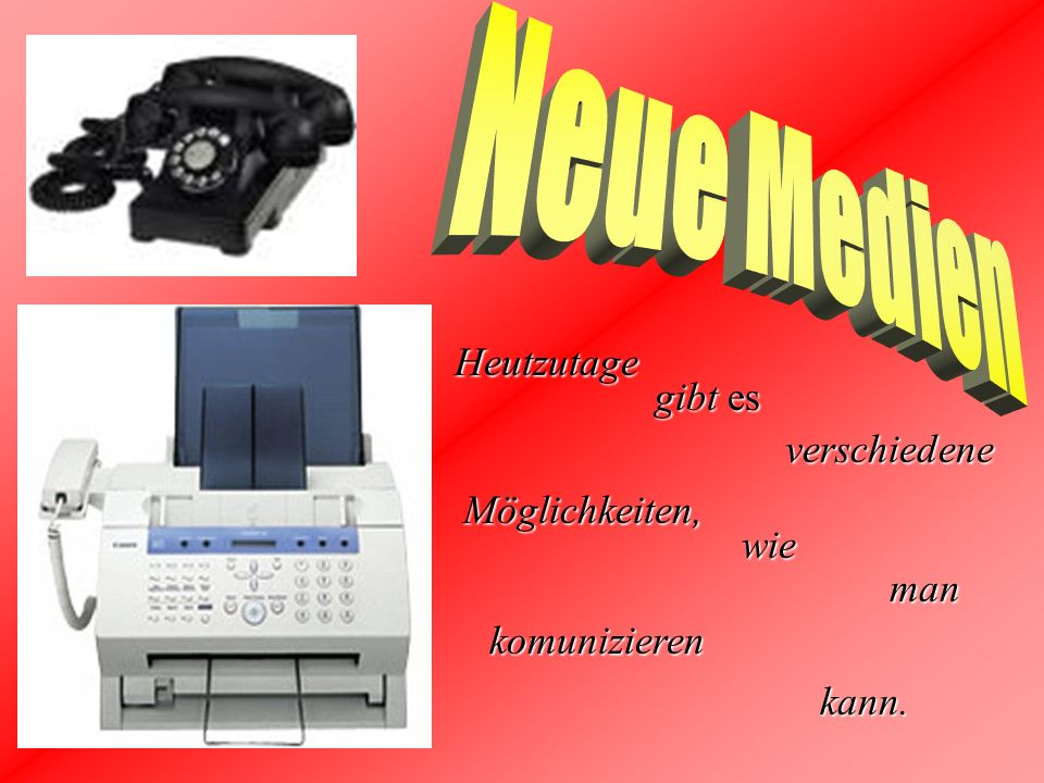 Wir haben klasische Möglichkeiten: Internet Telefon Handy Fax Briefe Persönliche Komunikation Und ungewöhnliche Möglichkeiten: Die Brieftaube Die Rauchsignale