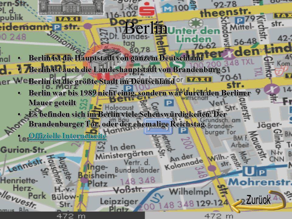 Berlin Berlin ist die Hauptstadt von ganzem DeutschlandBerlin ist die Hauptstadt von ganzem Deutschland Berlin ist auch die Landeshauptstadt von BrandenburgBerlin ist auch die Landeshauptstadt von Brandenburg Berlin ist die größte Stadt im DeutschlandBerlin ist die größte Stadt im Deutschland Berlin war bis 1989 nicht einig, sondern war durch den Berliner Mauer geteiltBerlin war bis 1989 nicht einig, sondern war durch den Berliner Mauer geteilt Es befinden sich im Berlin viele Sehenswürdigkeiten.