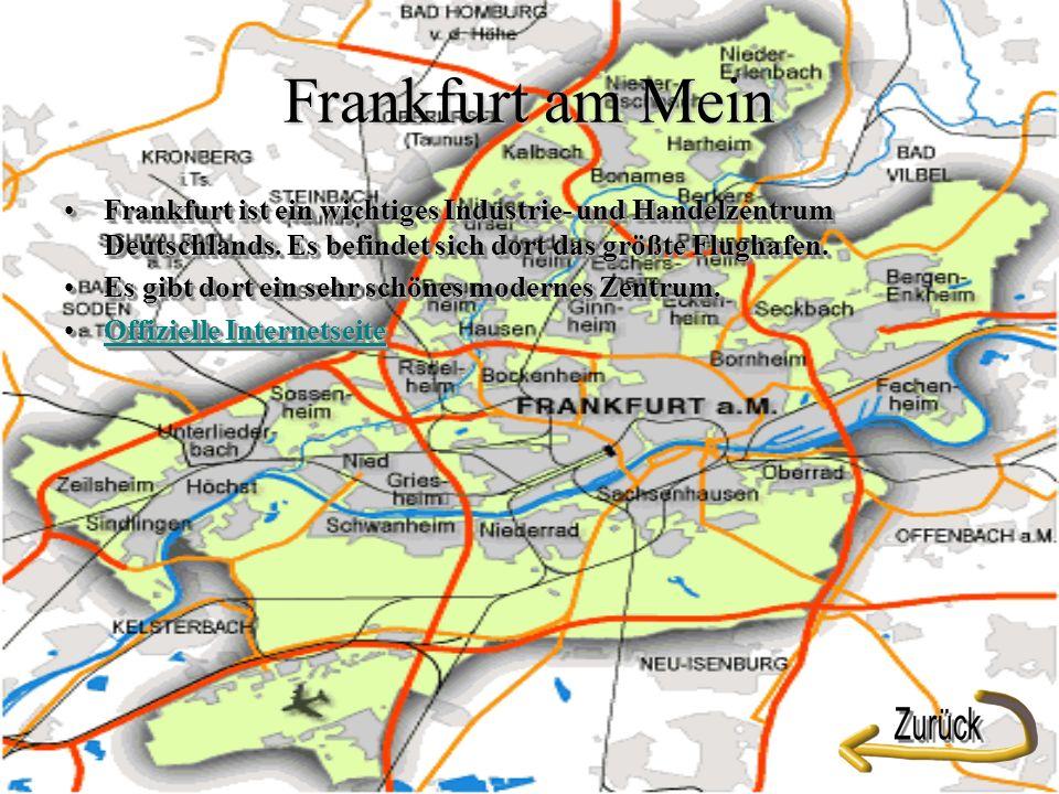 Frankfurt am Mein Frankfurt ist ein wichtiges Industrie- und Handelzentrum Deutschlands.