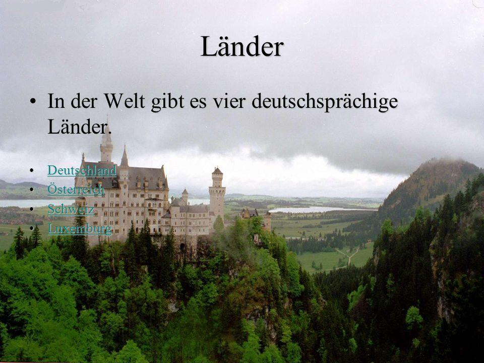 Länder In der Welt gibt es vier deutschsprächige Länder.In der Welt gibt es vier deutschsprächige Länder.
