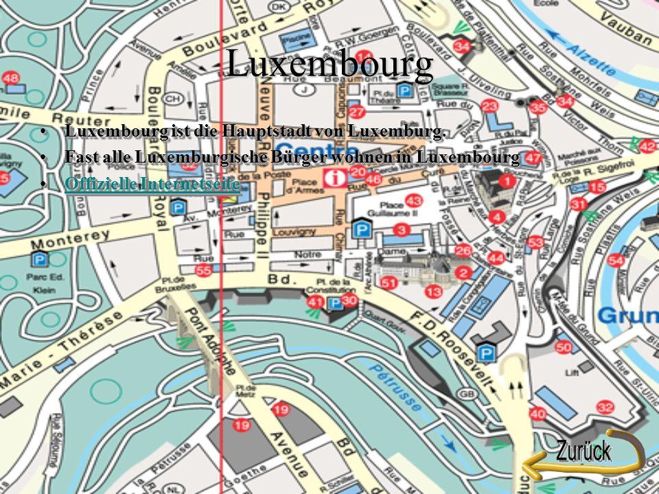 Luxembourg Luxembourg ist die Hauptstadt von Luxemburg.Luxembourg ist die Hauptstadt von Luxemburg.