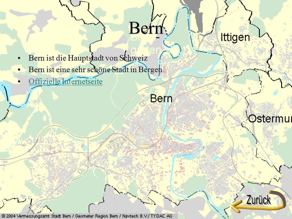 Bern Bern ist die Hauptstadt von SchweizBern ist die Hauptstadt von Schweiz Bern ist eine sehr schöne Stadt in Bergen.Bern ist eine sehr schöne Stadt in Bergen.
