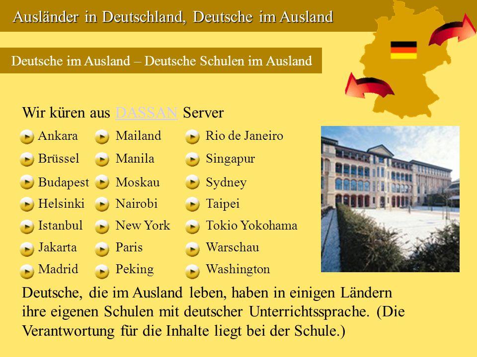 Ausländer in Deutschland, Deutsche im Ausland Ausländer in Deutschland, Deutsche im Ausland Deutsche im Ausland – Deutsche Schulen im Ausland Deutsche