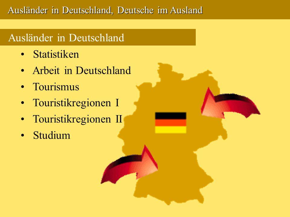 Ausländer in Deutschland, Deutsche im Ausland Ausländer in Deutschland, Deutsche im Ausland Ausländer in Deutschland Statistiken Arbeit in Deutschland