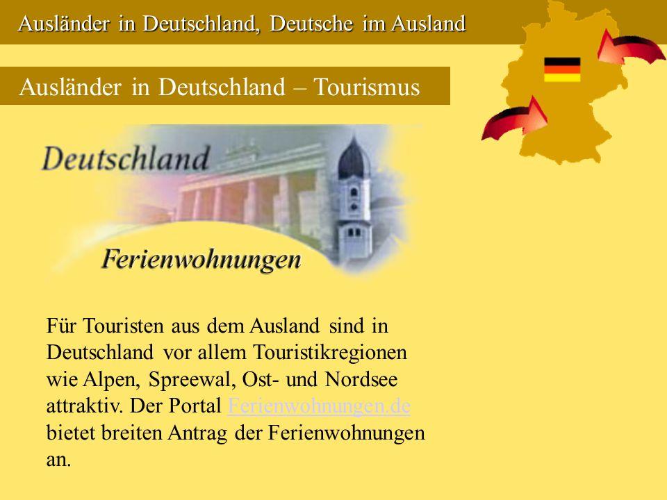 Ausländer in Deutschland, Deutsche im Ausland Ausländer in Deutschland, Deutsche im Ausland Ausländer in Deutschland – Tourismus Für Touristen aus dem