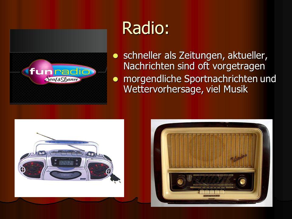 Fernseher: man kann hören und sehen man kann hören und sehen verschiedene Sendungen verschiedene Sendungen das populärste und verbreitetste Medium das populärste und verbreitetste Medium