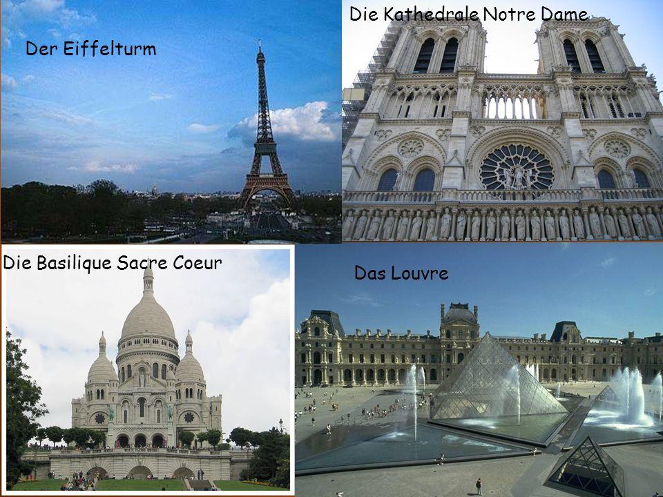 Der Eiffelturm Die Kathedrale Notre Dame Das Louvre Die Basilique Sacre Coeur