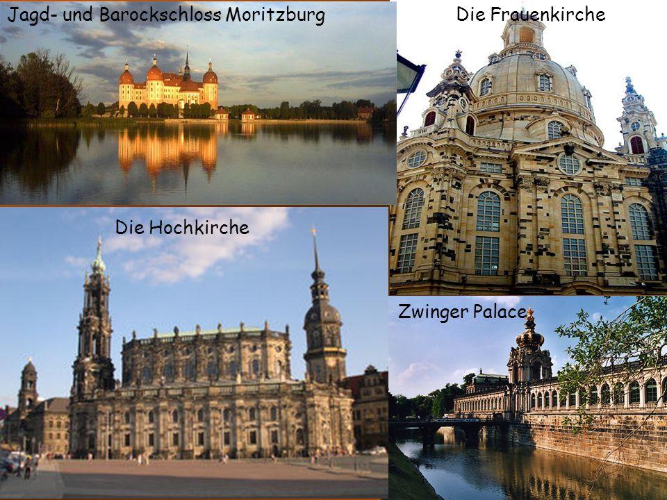 Die FrauenkircheJagd- und Barockschloss Moritzburg Zwinger Palace Die Hochkirche