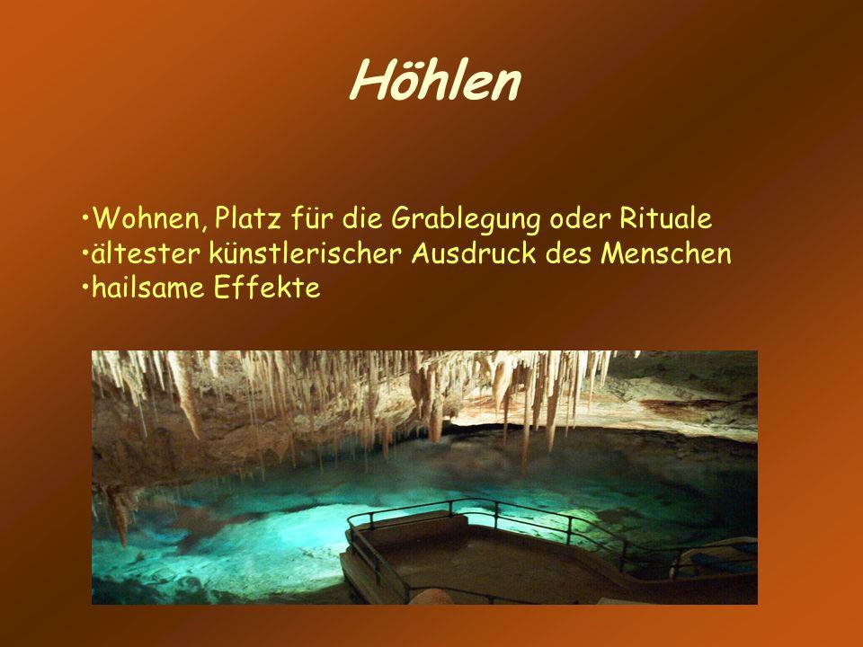 Höhlen Wohnen, Platz für die Grablegung oder Rituale ältester künstlerischer Ausdruck des Menschen hailsame Effekte