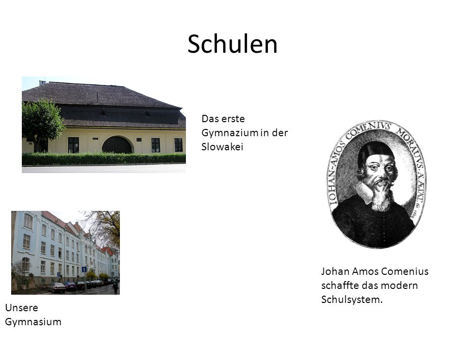 Schulen Unsere Gymnasium Johan Amos Comenius schaffte das modern Schulsystem. Das erste Gymnazium in der Slowakei