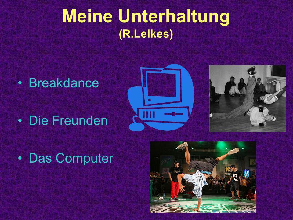 Meine Unterhaltung (R.Lelkes) Breakdance Die Freunden Das Computer