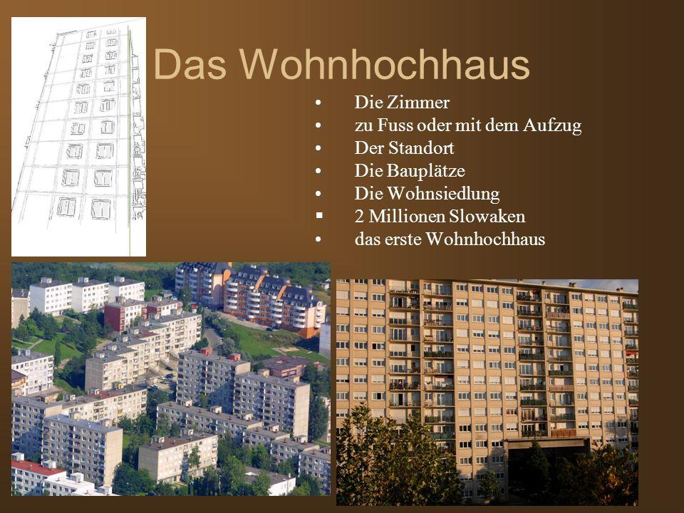 Das Wohnhochhaus Die Zimmer zu Fuss oder mit dem Aufzug Der Standort Die Bauplätze Die Wohnsiedlung 2 Millionen Slowaken das erste Wohnhochhaus