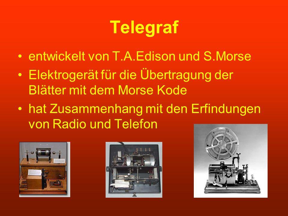 Telegraf entwickelt von T.A.Edison und S.Morse Elektrogerät für die Übertragung der Blätter mit dem Morse Kode hat Zusammenhang mit den Erfindungen vo