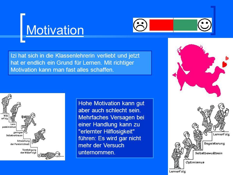 Motivation Izi hat sich in die Klassenlehrerin verliebt und jetzt hat er endlich ein Grund für Lernen. Mit richtiger Motivation kann man fast alles sc