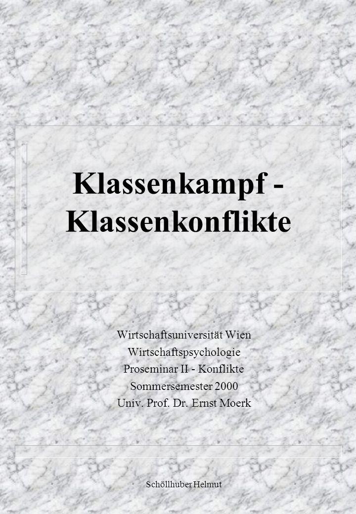 Klassenkampf - Klassenkonflikte Wirtschaftsuniversität Wien Wirtschaftspsychologie Proseminar II - Konflikte Sommersemester 2000 Univ.