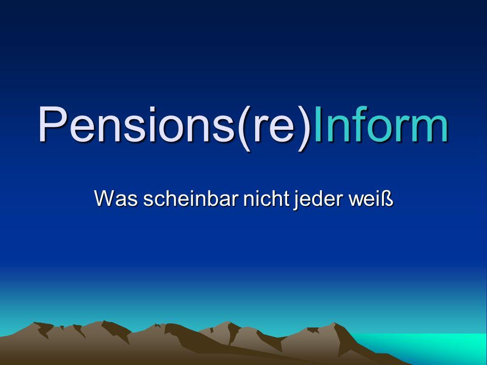 Pensions(re)Inform Was scheinbar nicht jeder weiß