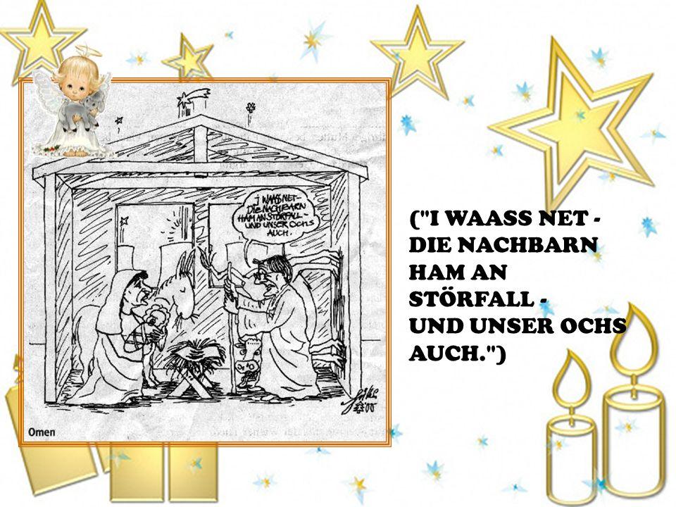 O Tanneba, o Tannenba, der Weihnachtsmann will Äppel klaun.