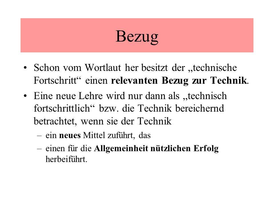 Bezug Schon vom Wortlaut her besitzt der technische Fortschritt einen relevanten Bezug zur Technik.