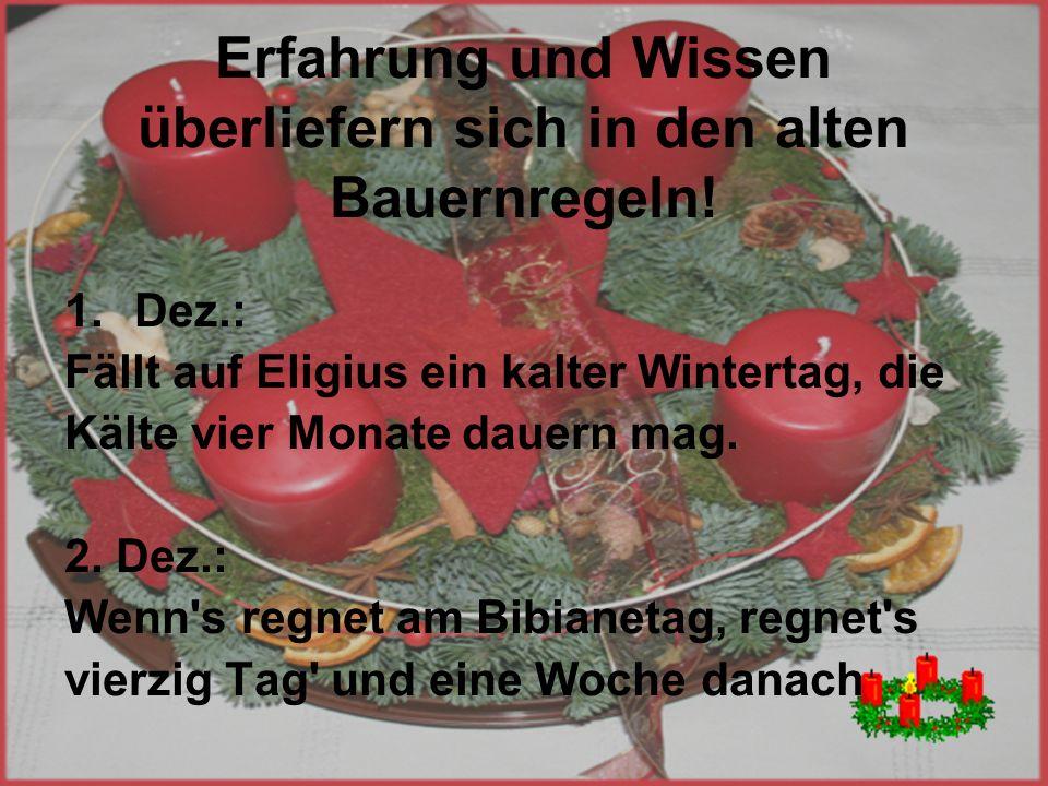 Adventskranz Die Anfänge des wohl schönsten Symbols der Vorweihnachtszeit reichen vermutlich in die zweite Hälfte des 19.