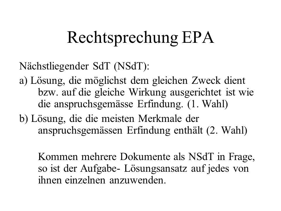 Rechtsprechung EPA Nächstliegender SdT (NSdT): a) Lösung, die möglichst dem gleichen Zweck dient bzw. auf die gleiche Wirkung ausgerichtet ist wie die
